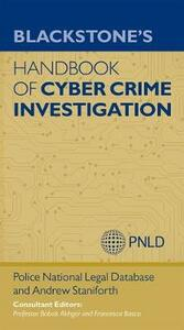 Blackstone's Handbook of Cyber Crime Investigation - Andrew Staniforth,Police National Legal Database,Babak Akhgar - cover