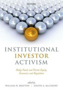 Institutional Investor Activism: Hedge Funds and Private Equity, Economics and Regulation - cover