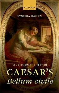 Studies on the Text of Caesar's Bellum civile - Cynthia Damon - cover