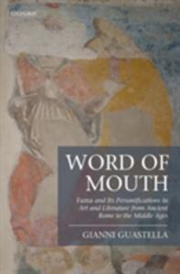 Word of Mouth: Fama and Its Personifications in Art and Literature from Ancient Rome to the Middle Ages - Gianni Guastella - cover