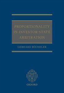 Proportionality in Investor-State Arbitration - Gebhard Bucheler - cover