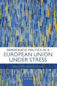Democratic Politics in a European Union Under Stress - cover