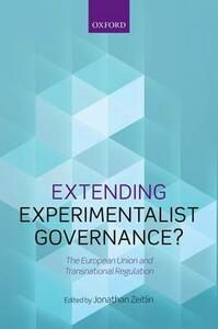 Extending Experimentalist Governance?: The European Union and Transnational Regulation - cover