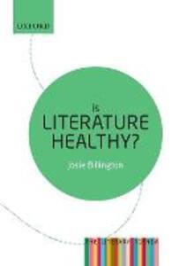 Is Literature Healthy?: The Literary Agenda - Josie Billington - cover