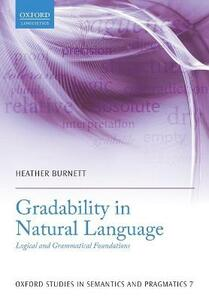 Gradability in Natural Language: Logical and Grammatical Foundations - Heather Burnett - cover