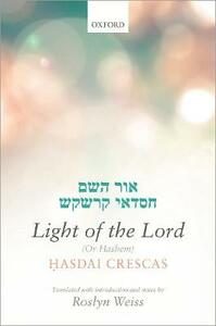 Crescas: Light of the Lord (Or Hashem): Translated with introduction and notes - cover