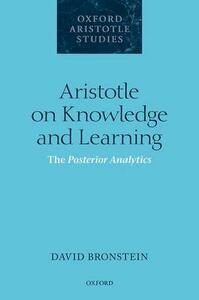 Aristotle on Knowledge and Learning: The Posterior Analytics - David Bronstein - cover
