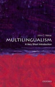 Multilingualism: A Very Short Introduction - John C. Maher - cover