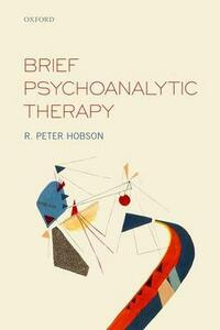 Brief Psychoanalytic Therapy - R. Peter Hobson - cover
