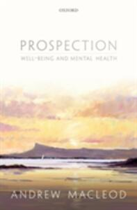 Prospection, well-being, and mental health - Andrew MacLeod - cover