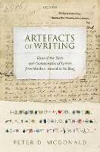 Artefacts of Writing: Ideas of the State and Communities of Letters from Matthew Arnold to Xu Bing - Peter D. McDonald - cover