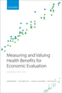 Measuring and Valuing Health Benefits for Economic Evaluation - John Brazier,Julie Ratcliffe,Aki Tsuchiya - cover