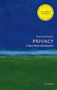 Privacy: A Very Short Introduction - Raymond Wacks - cover