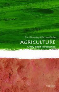 Agriculture: A Very Short Introduction - Paul Brassley,Richard Soffe - cover