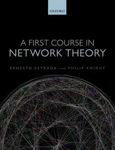 A First Course in Network Theory - Ernesto Estrada,Philip A. Knight - cover