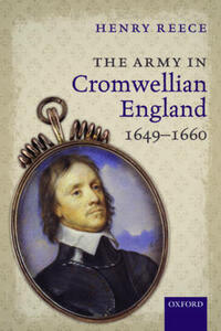 The Army in Cromwellian England, 1649-1660 - Henry Reece - cover