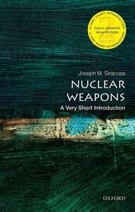 Nuclear Weapons: A Very Short Introduction - Joseph M. Siracusa - cover