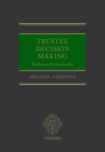 Trustee Decision Making: The Rule in Re Hastings-Bass - Michael Ashdown - cover