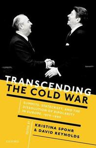 Transcending the Cold War: Summits, Statecraft, and the Dissolution of Bipolarity in Europe, 1970-1990 - cover