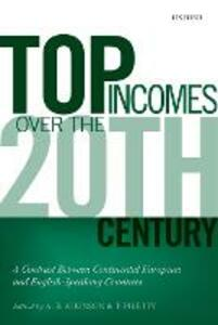 Top Incomes Over the Twentieth Century: A Contrast Between Continental European and English-Speaking Countries - cover