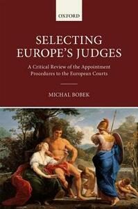 Selecting Europe's Judges: A Critical Review of the Appointment Procedures to the European Courts - cover