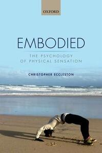 Embodied: The psychology of physical sensation - Christopher Eccleston - cover