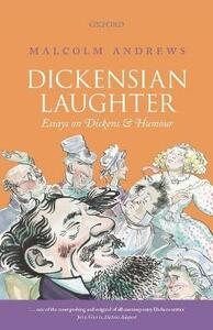 Dickensian Laughter: Essays on Dickens and Humour - Malcolm Andrews - cover