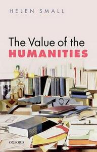 The Value of the Humanities - Helen Small - cover