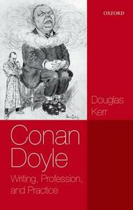 Conan Doyle: Writing, Profession, and Practice - Douglas Kerr - cover