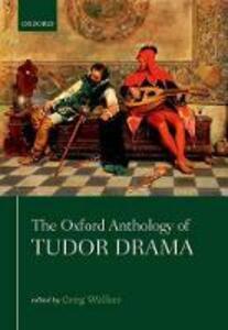 The Oxford Anthology of Tudor Drama - cover