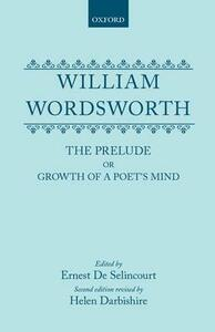 William Wordsworth: The Prelude or Growth of a Poet's Mind - William Wordsworth - cover