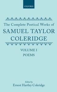 The Complete Poetical Works of Samuel Taylor Coleridge: Volume I: Poems - Samuel Taylor Coleridge - cover