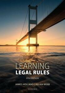 Learning Legal Rules: A Students' Guide to Legal Method and Reasoning - James Holland,Julian Webb - cover