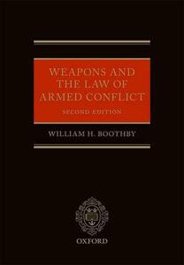 Weapons and the Law of Armed Conflict - William H. Boothby - cover