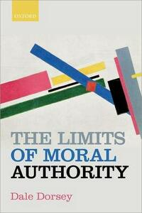 The Limits of Moral Authority - Dale Dorsey - cover