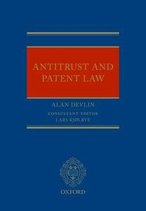 Antitrust and Patent Law - Alan Devlin - cover