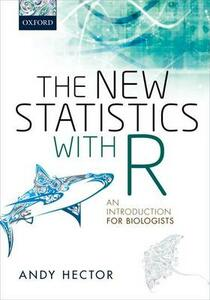 The New Statistics with R: An Introduction for Biologists - Andy Hector - cover