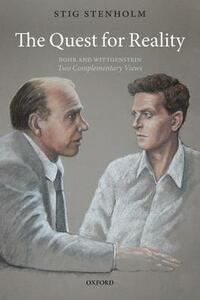 The Quest for Reality: Bohr and Wittgenstein - two complementary views - Stig Stenholm - cover