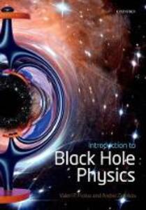 Introduction to Black Hole Physics - Valeri P. Frolov,Andrei Zelnikov - cover