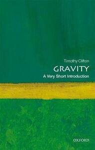 Gravity: A Very Short Introduction - Timothy Clifton - cover