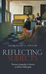 Reflecting Subjects: Passion, Sympathy, and Society in Hume's Philosophy - Jacqueline Taylor - cover