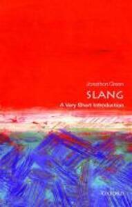 Slang: A Very Short Introduction - Jonathon Green - cover