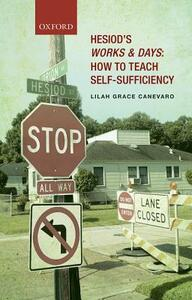 Hesiod's Works and Days: How to Teach Self-Sufficiency - Lilah Grace Canevaro - cover