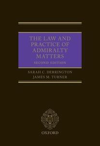 The Law and Practice of Admiralty Matters - Sarah Derrington,James M. Turner - cover