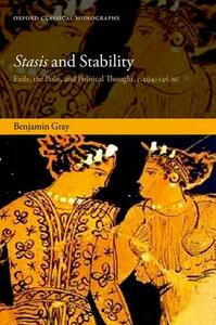 Stasis and Stability: Exile, the Polis, and Political Thought, c. 404-146 BC - Benjamin Gray - cover