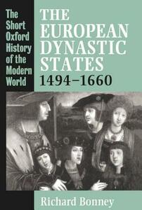 The European Dynastic States 1494-1660 - Richard Bonney - cover
