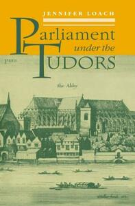 Parliament Under the Tudors - Jennifer Loach - cover