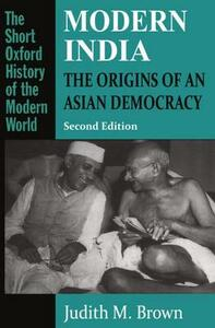 Modern India: The Origins of an Asian Democracy - Judith M. Brown - cover