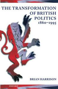 The Transformation of British Politics, 1860-1995 - Brian Harrison - cover