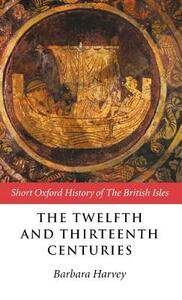 The Twelfth and Thirteenth Centuries: 1066-c.1280 - cover